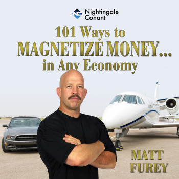 101 Ways To Magnetize Money….in Any Economy CD Version