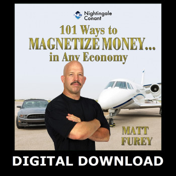 101 Ways To Magnetize Money….in Any Economy MP3 Version