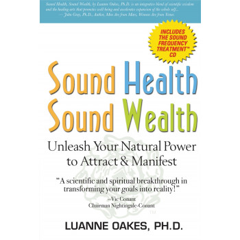 Sound Health, Sound Wealth Book: Unleash Your Natural Power to Attract & Manifest