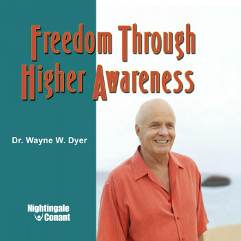 Freedom Through Higher Awareness