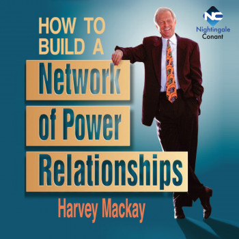 How to Build a Network of Power Relationships CD Version