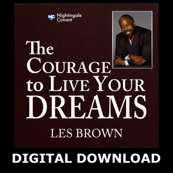 The Courage To Live Your Dreams Digital Download