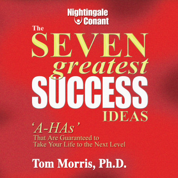 The Seven Greatest Success Ideas