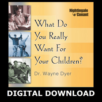 What Do You Really Want for Your Children Digital Download
