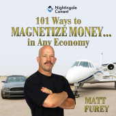 101 Ways To Magnetize Money….in Any Economy