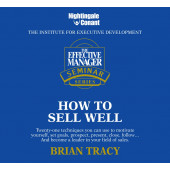 The Effective Manager Seminar Series: How to Sell Well