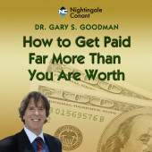 How To Get Paid Far More Than You Are Worth