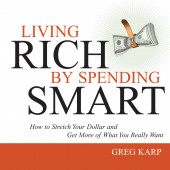 Living Rich by Spending Smart CD Version