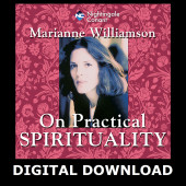 Marianne Williamson On Practical Spirituality Digital Download
