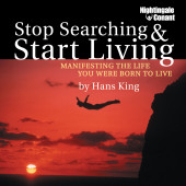 Stop Searching and Start Living