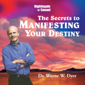 The Secrets to Manifesting Your Destiny