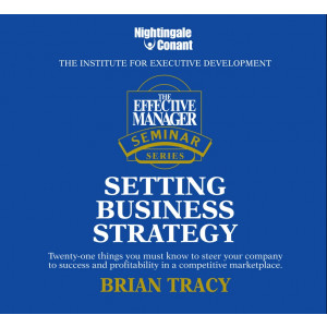 The Effective Manager Seminar Series: Setting Business Strategy