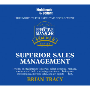The Effective Manager Seminar Series: Superior Sales Management