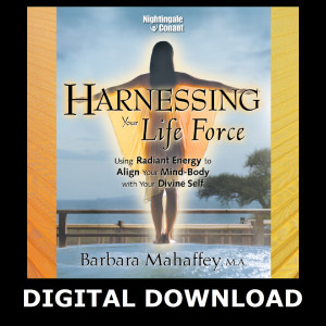 Harnessing Your Life Force MP3 Version