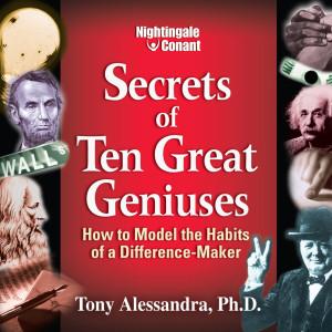 Secrets of Ten Great Geniuses