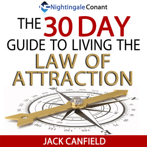 The 30 Day Guide to Living the Law of Attraction