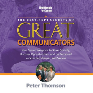 The Best-Kept Secrets of Great Communicators