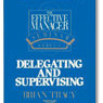 effective manager delegating supervising brian tracy