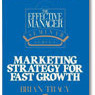 effective manager marketing strategy brian tracy