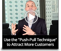 Use the 'Push-Pull Technique' to Attract More Customers