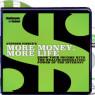 more money more life