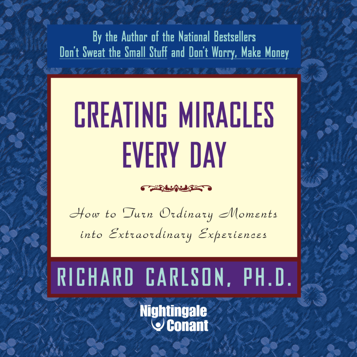 Creating Miracles Everyday