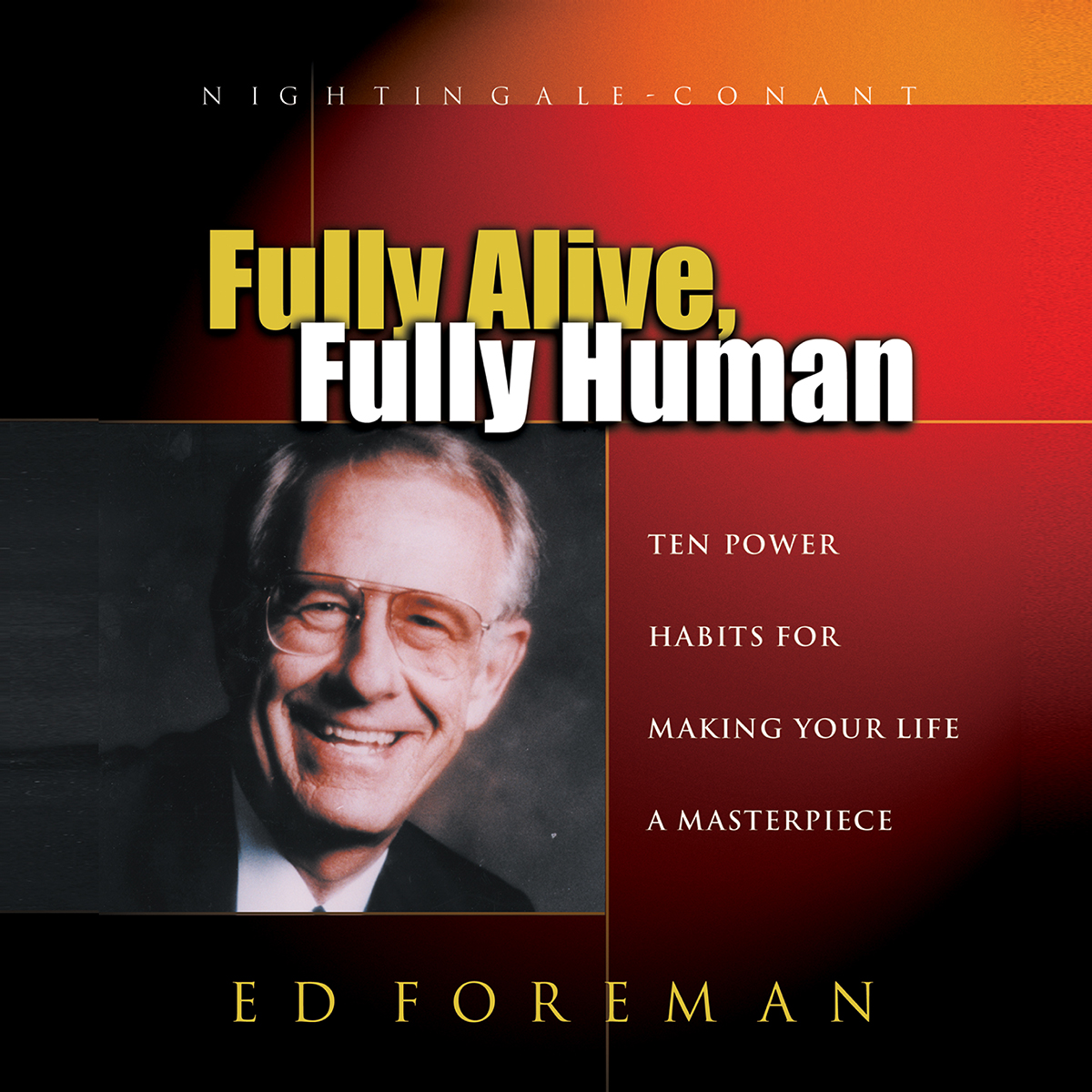 Fully Alive, Fully Human
