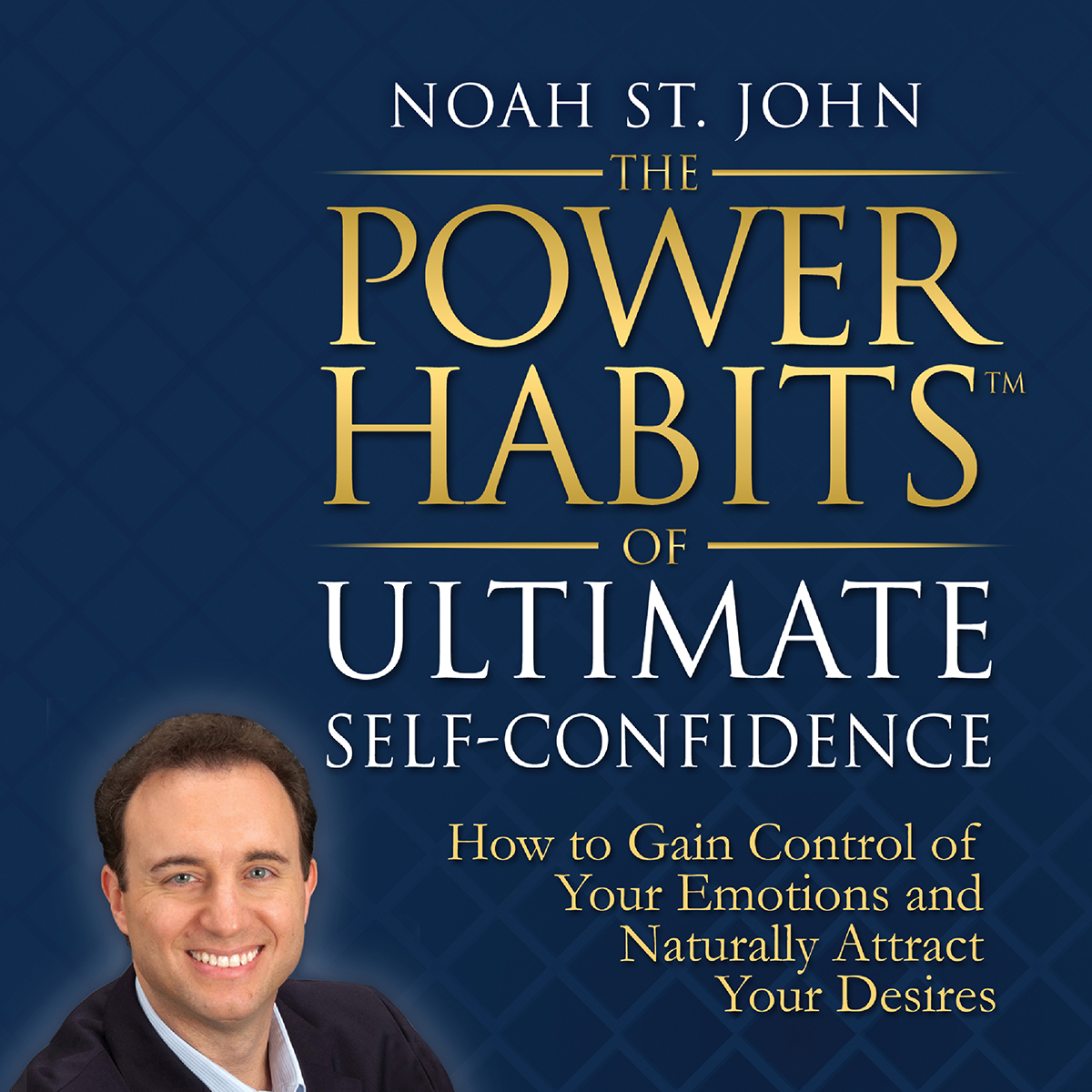 The Power Habits of Ultimate Self-Confidence
