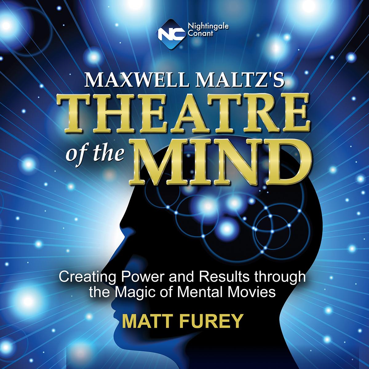 Maxwell Maltzs Theatre of the Mind